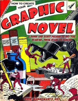 How to Create Your Graphic Novel, Michael Lyman