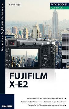 Foto Pocket Fujifilm X-E2, Michael Nagel