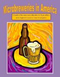 Microbreweries in America: A Guide to Microbreweries, Microbrews, Types of Beer, and a Beginner's Guide to Home Brewing Beer, Malibu Publishing, Nathanial Greene