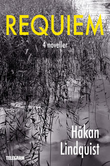 Requiem, Håkan Lindquist