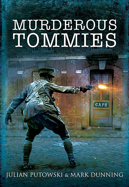 Murderous Tommies, Mark Dunning