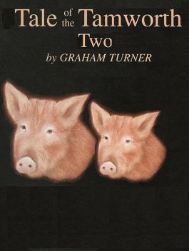Tale of the Tamworth Two, Graham Turner