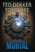 Mortal, Ted Dekker, Tosca Lee