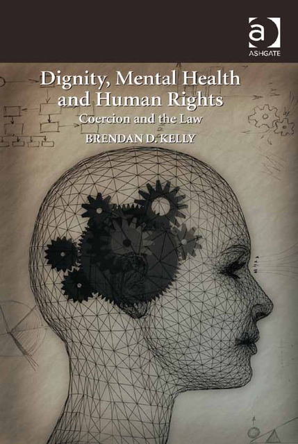 Dignity, Mental Health and Human Rights, Brendan Kelly