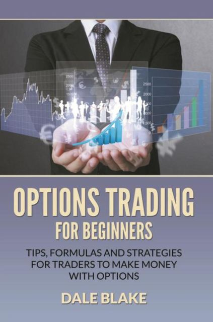 Options Trading For Beginners, Dale Blake