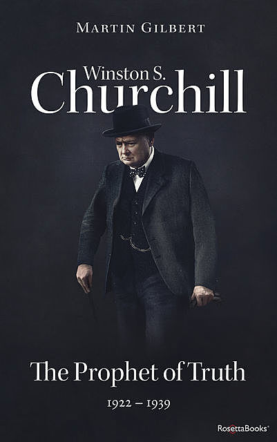 Winston S. Churchill: The Prophet of Truth, 1922–1939 (Volume V), Martin Gilbert