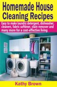 Homemade House Cleaning Recipes, Kathy Brown