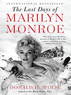 The Last Days of Marilyn Monroe, Donald H. Wolfe