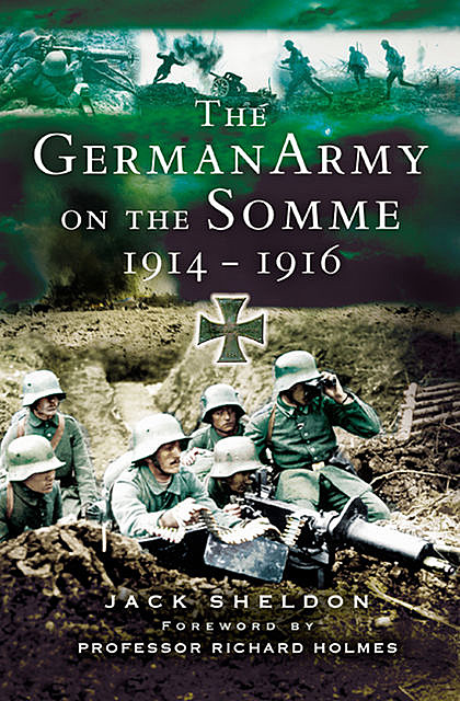 The German Army on the Somme, 1914–1916, Jack Sheldon