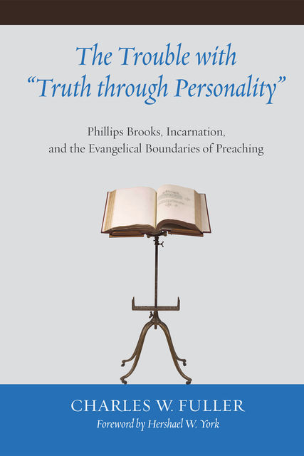 """The Trouble with """"Truth through Personality"""", Charles W. Fuller"""