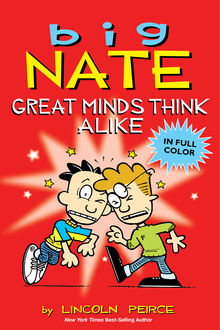 Big Nate: Great Minds Think Alike, Lincoln Peirce