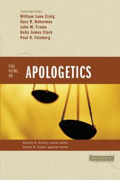 Five Views on Apologetics, Stanley N. Gundry, Steven B. Cowan