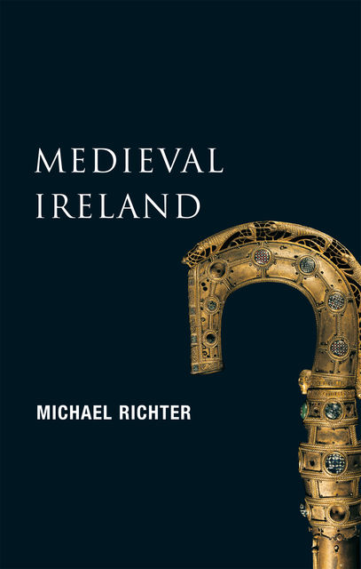 Medieval Ireland (New Gill History of Ireland 1), Michael Richter