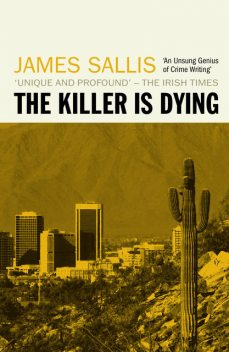 A Killer Is Dying, James Sallis
