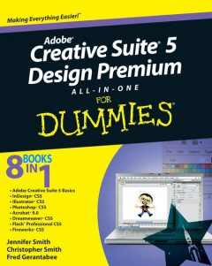 Adobe Creative Suite 5 Design Premium All-in-One For Dummies, Jennifer Smith, Christopher Smith, Fred Gerantabee