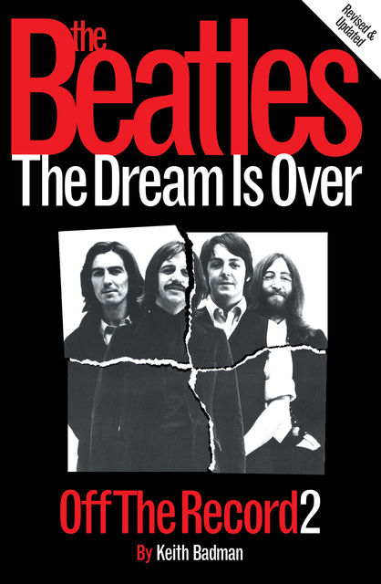 The Beatles: Off The Record 2 – The Dream is Over, Keith Badman