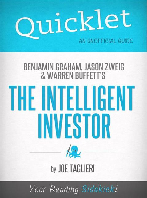 The Intelligent Investor, by Benjamin Graham, Jason Zweig, and Warren Buffett - A Hyperink Quicklet, Joseph Taglieri