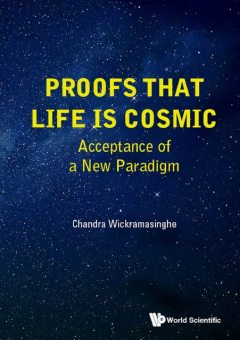 Proofs that Life is Cosmic, Chandra Wickramasinghe