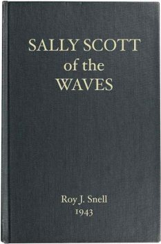 Sally Scott of the WAVES, Roy J.Snell
