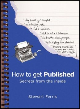 How to Get Published, Stewart Ferris