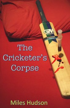 The Cricketer's Corpse, Miles Hudson