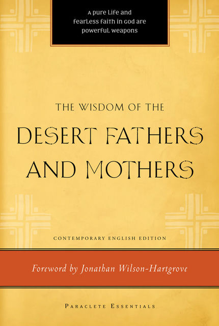 Wisdom of the Desert Fathers and Mothers,