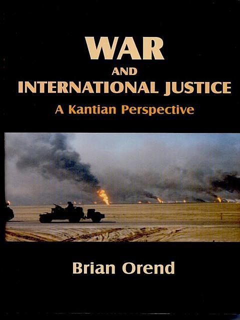 War and International Justice, Brian Orend