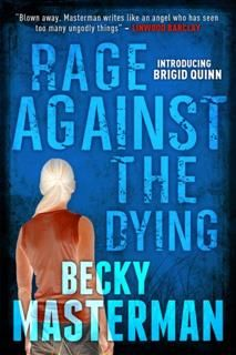 Rage Against The Dying, Becky Masterman