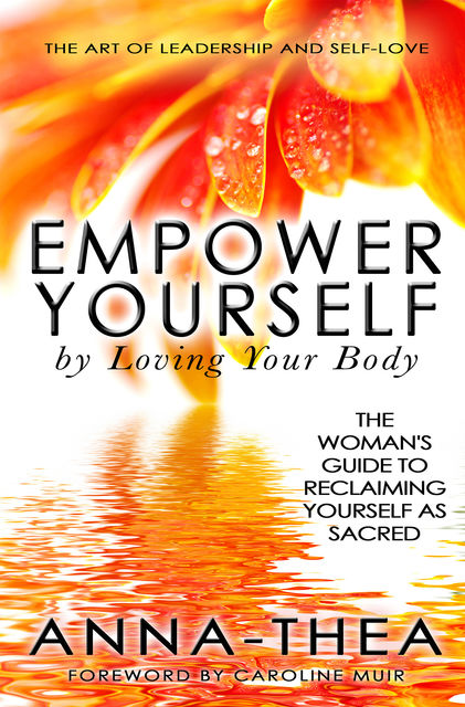 Empower Yourself By Loving Your Body, Anna-Thea