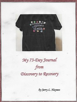 Happiness is Surviving Cancer, Jerry L. Haynes