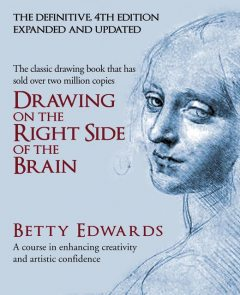 Drawing on the Right Side of the Brain, Betty Edwards