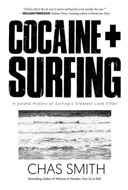 Cocaine + Surfing, Chas Smith