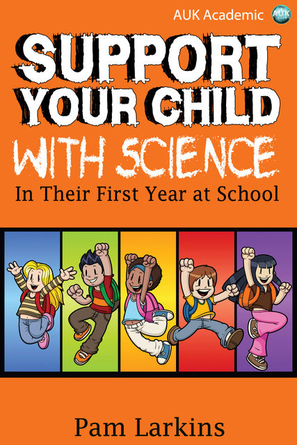 Support Your Child With Science, Pam Larkins