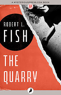 The Quarry, Robert L.Fish