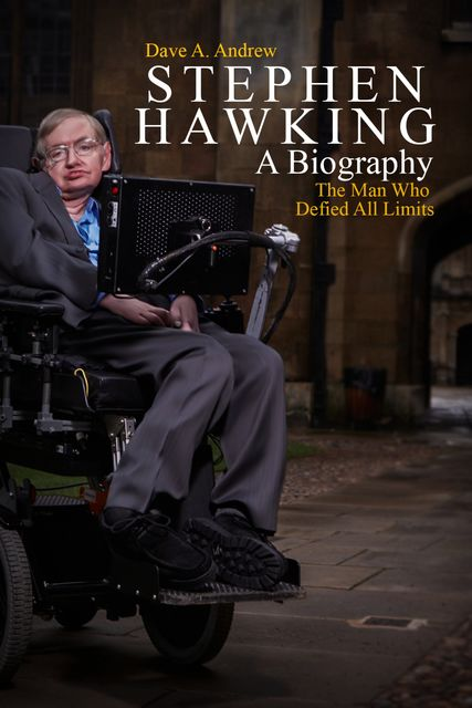 Stephen Hawking A Biography, Dave Andrew