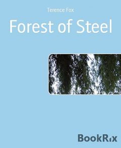 Forest of Steel, Terence Fox