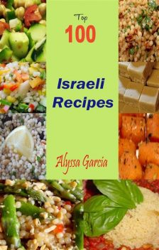 Top 100 Israeli Recipes, Alyssa Garcia