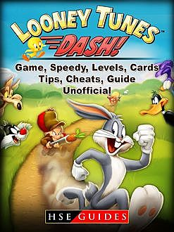 Looney Tunes Dash Game Guide Unofficial, The Yuw