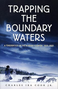 Trapping the Boundary Waters, J.R., Charles Ira Cook
