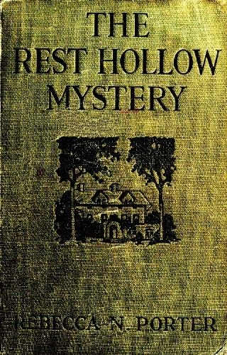 The Rest Hollow Mystery, Rebecca N.Porter