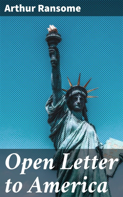 Open Letter to America, Arthur Ransome