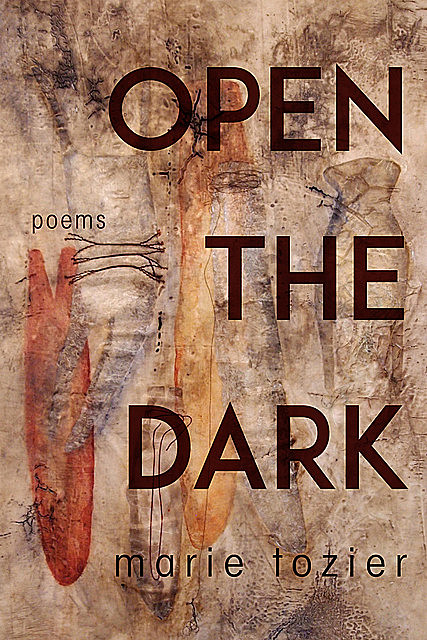 Open the Dark, Marie Tozier
