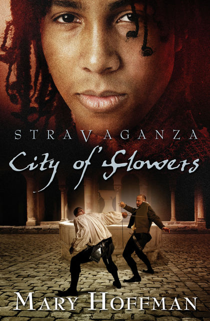 Stravaganza: City of Flowers, Mary Hoffman