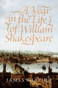 A Year in the Life of William Shakespeare, James Shapiro