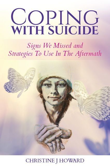 Coping With Suicide, Christine Howard