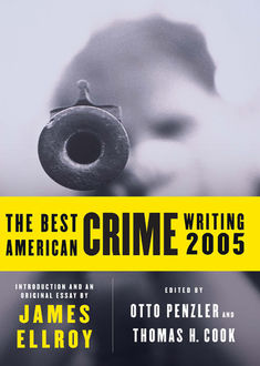 The Best American Crime Writing 2005, James Ellroy, Otto Penzler, Thomas H.Cook
