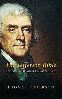 The Jefferson Bible, Thomas Jefferson