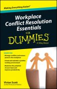 Workplace Conflict Resolution Essentials For Dummies, Vivian Scott