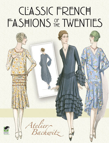 Classic French Fashions of the Twenties, Atelier Bachwitz