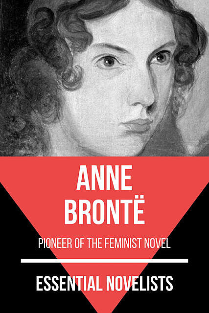 The Complete Works of Anne Brontë, Anne Brontë